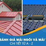 So sánh chi phí mái ngói và mái tôn ?