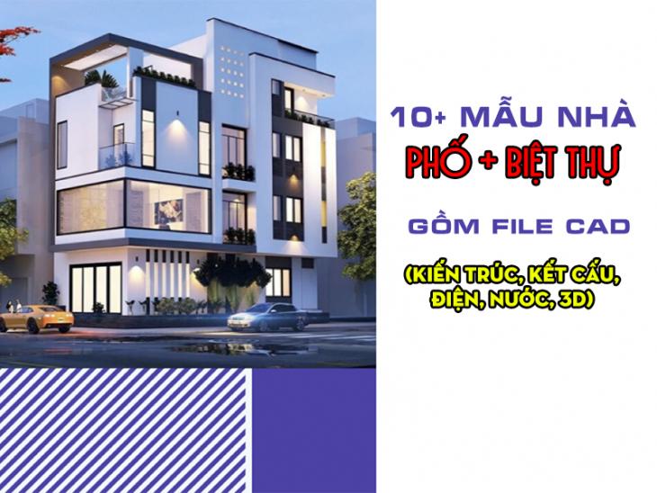 [Tổng hợp] 10 file cad nhà phố và Biệt Thự 3 tầng, đầy đủ hồ sơ thiết kế
